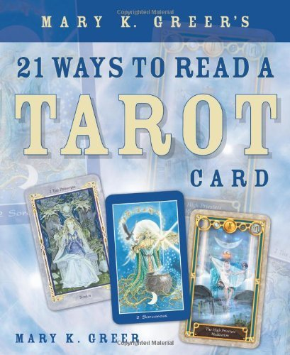 21 Ways to Read a Tarot Card, by Mary K. Greer (book)