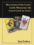 Discussion of the Court Cards: Memorize All Court Cards in Tarot - Article