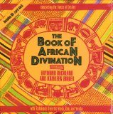 The Book of African Divination: Interpreting the Forces of Destiny with Techniques from the Venda, Zulu, and Yoruba (Destiny Books)