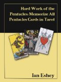 The Hard Work of the Pentacles: Memorize All Pentacles Cards in Tarot (Article)