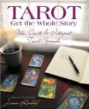 Tarot: Get the Whole Story: Use, Create & Interpret Tarot Spreads