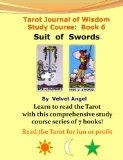 Tarot Journal of Wisdom Study Course:  Book 6: Suit of Swords