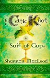 The Celtic Knot: Suit of Cups (Arcana Love) (Volume 1)