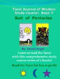 Tarot Journal of Wisdom Study Course:  Book 7: Suit of Pentacles