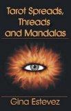 Tarot Spreads, Threads and Mandalas