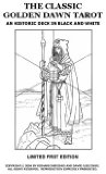 Classic Golden Dawn Tarot: An Historic Deck in Black and White