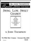 Swing Low, Sweet Chariot arr. John Thompson Early Intermediate Level