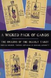 A Wicked Pack of Cards: The Origins of the Occult Tarot