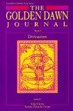 The Golden Dawn Journal: Book I: Book I - Divination (Llewellyn's Golden Dawn Series) (Bk.1)